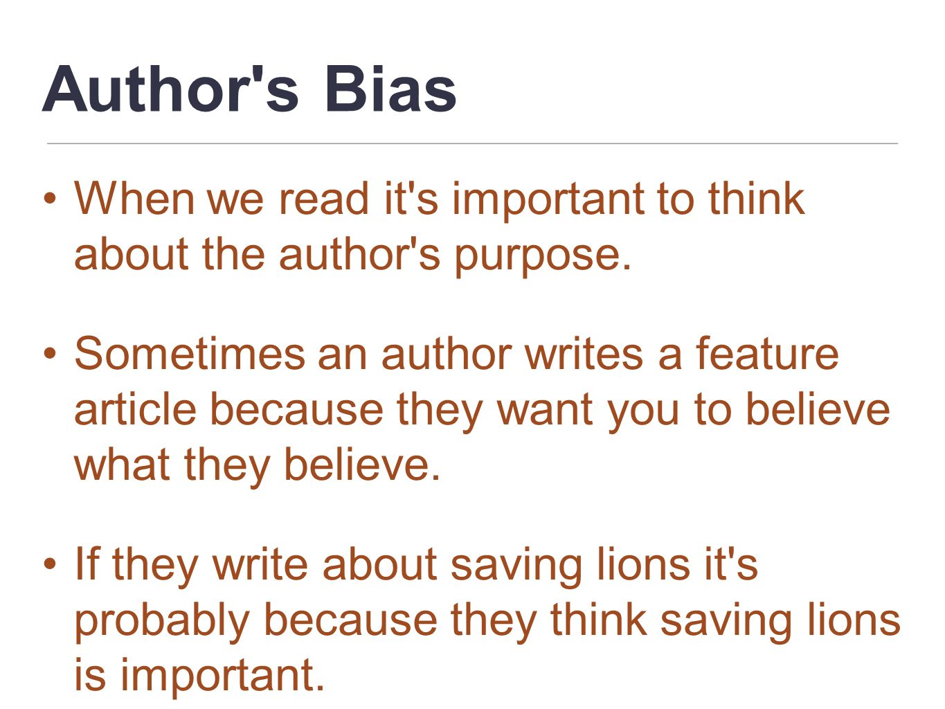 Author s Bias When we read it s important to think about the author s purpose.