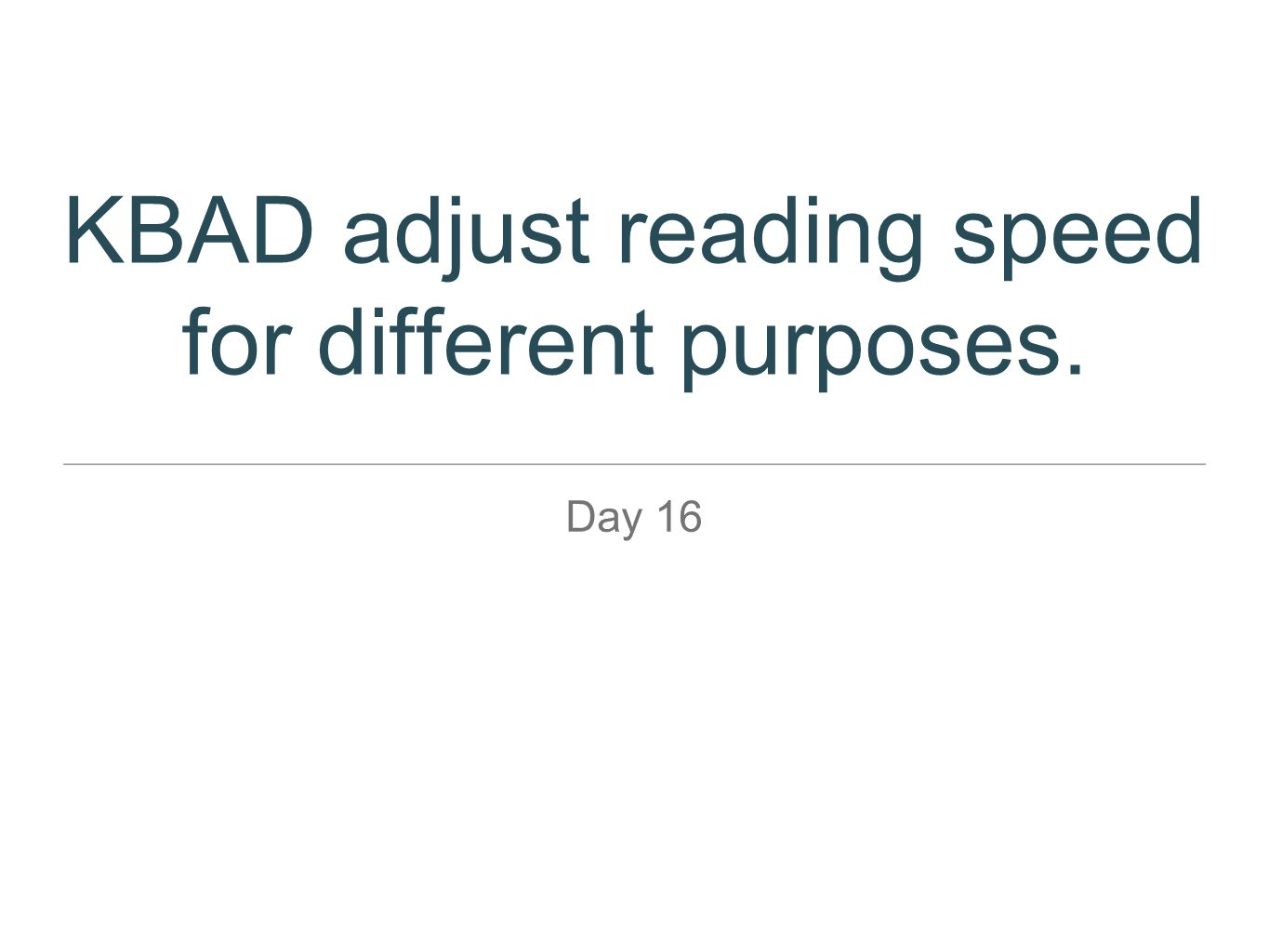 KBAD adjust reading speed for different purposes.