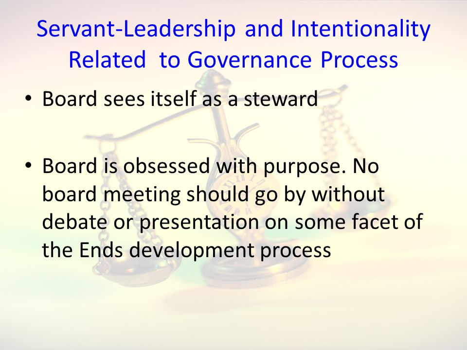 Servant-Leadership and Intentionality Related to Governance Process