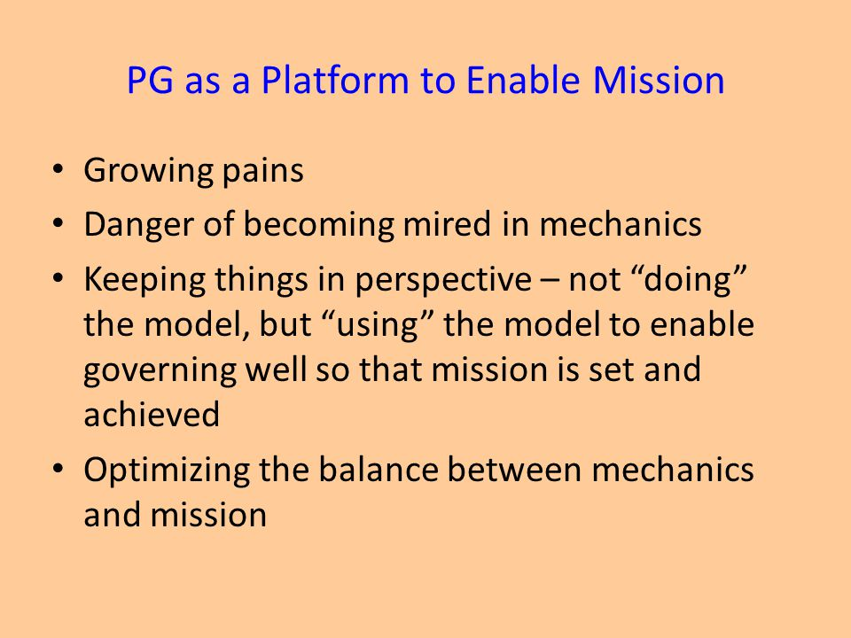 PG as a Platform to Enable Mission