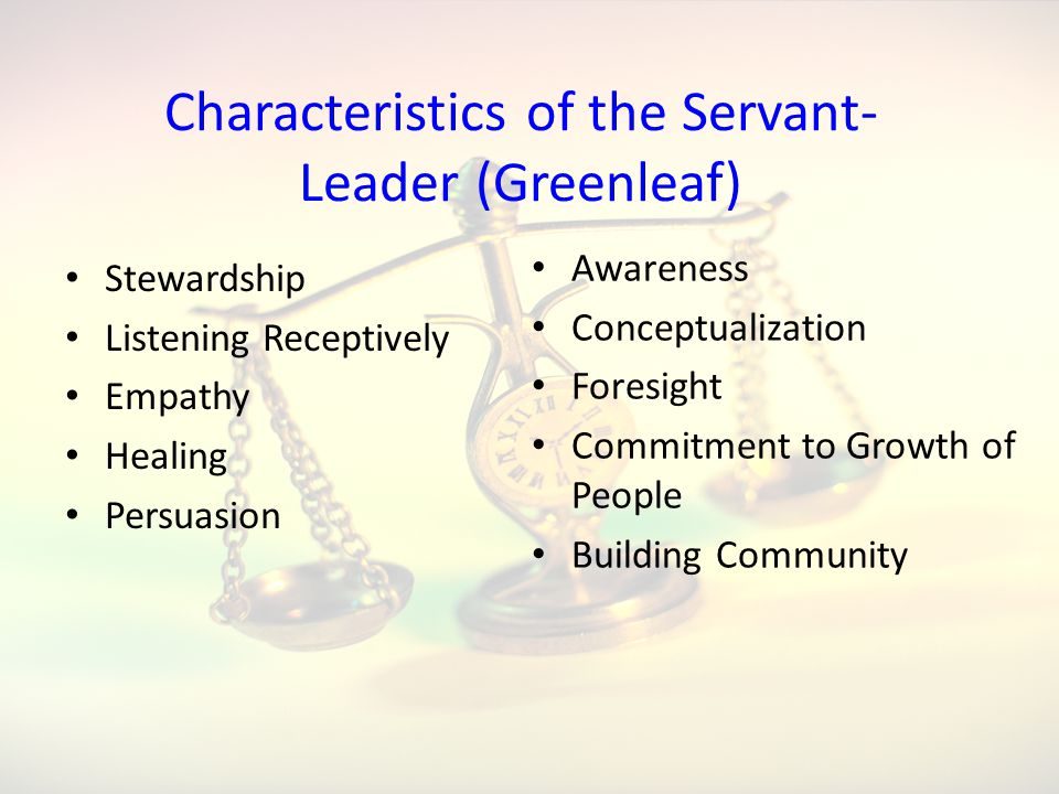 Characteristics of the Servant-Leader (Greenleaf)