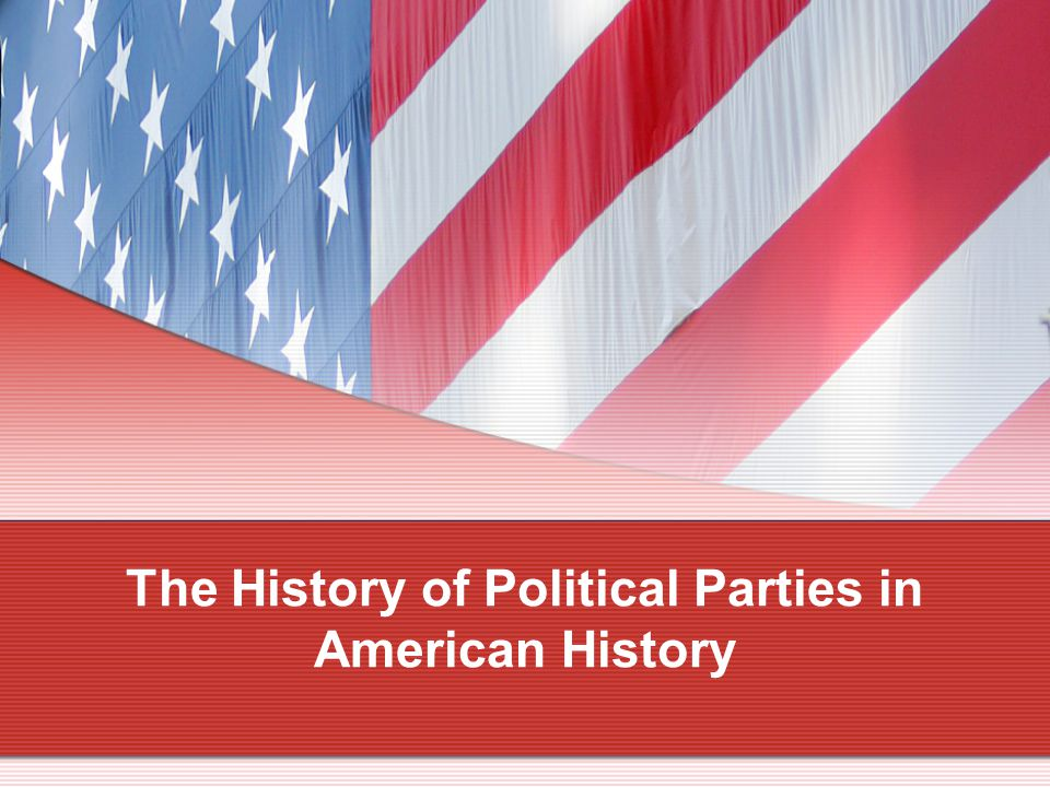 The History of Political Parties in American History