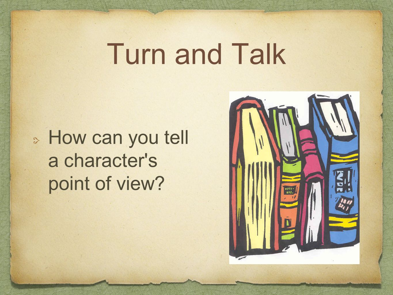 Turn and Talk How can you tell a character s point of view