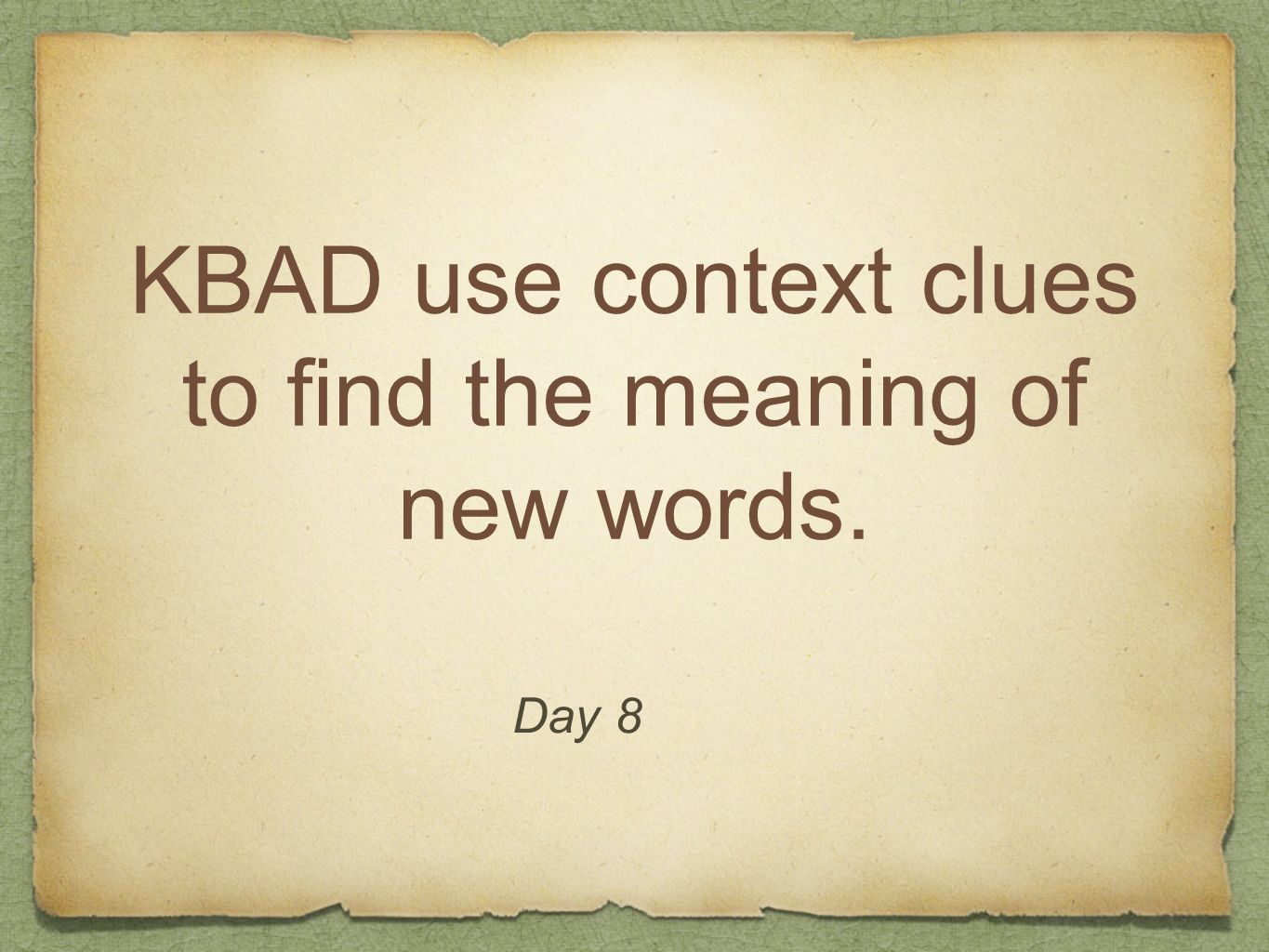 KBAD use context clues to find the meaning of new words.