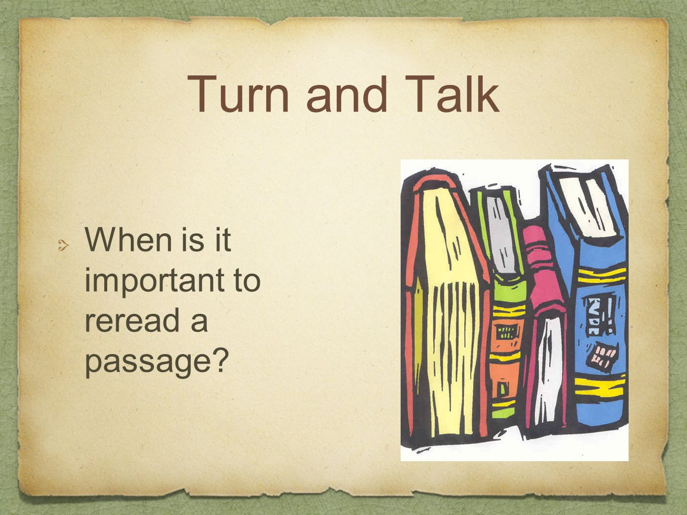 Turn and Talk When is it important to reread a passage