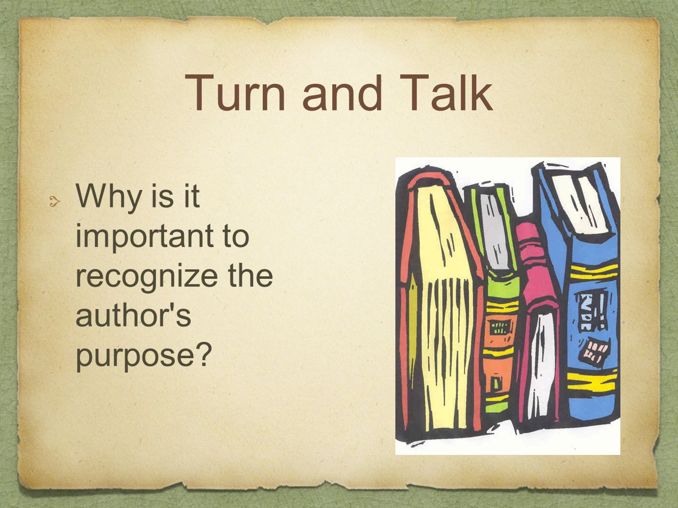 Turn and Talk Why is it important to recognize the author s purpose
