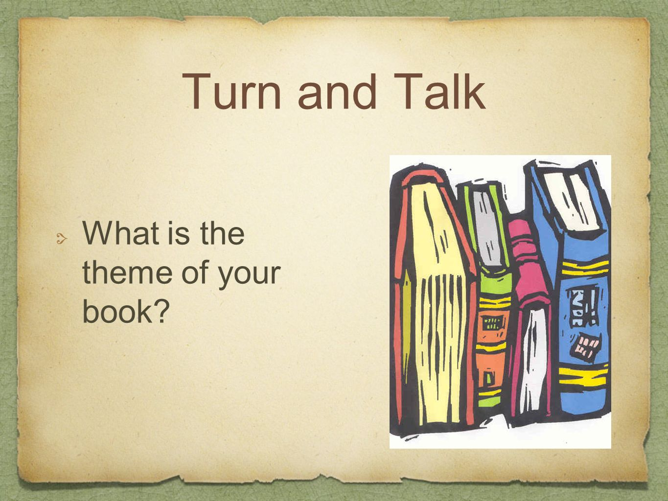 Turn and Talk What is the theme of your book