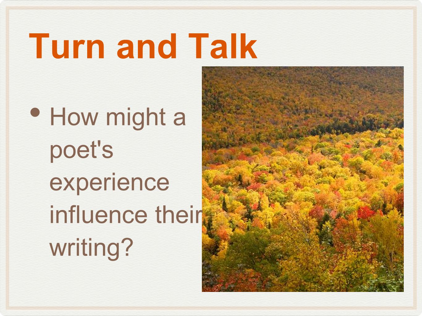 Turn and Talk How might a poet s experience influence their writing