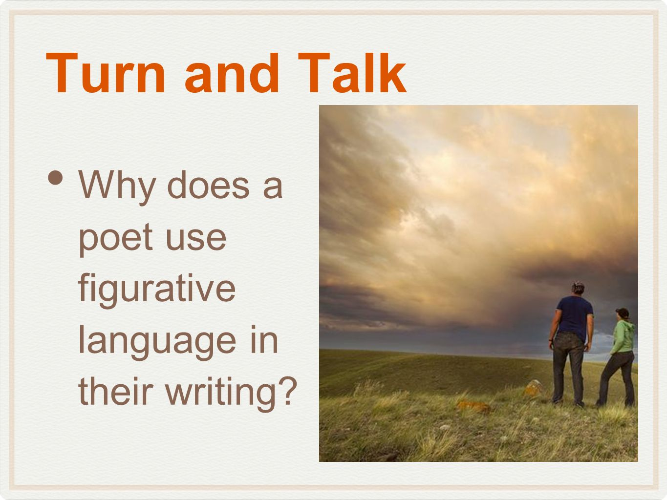 Turn and Talk Why does a poet use figurative language in their writing
