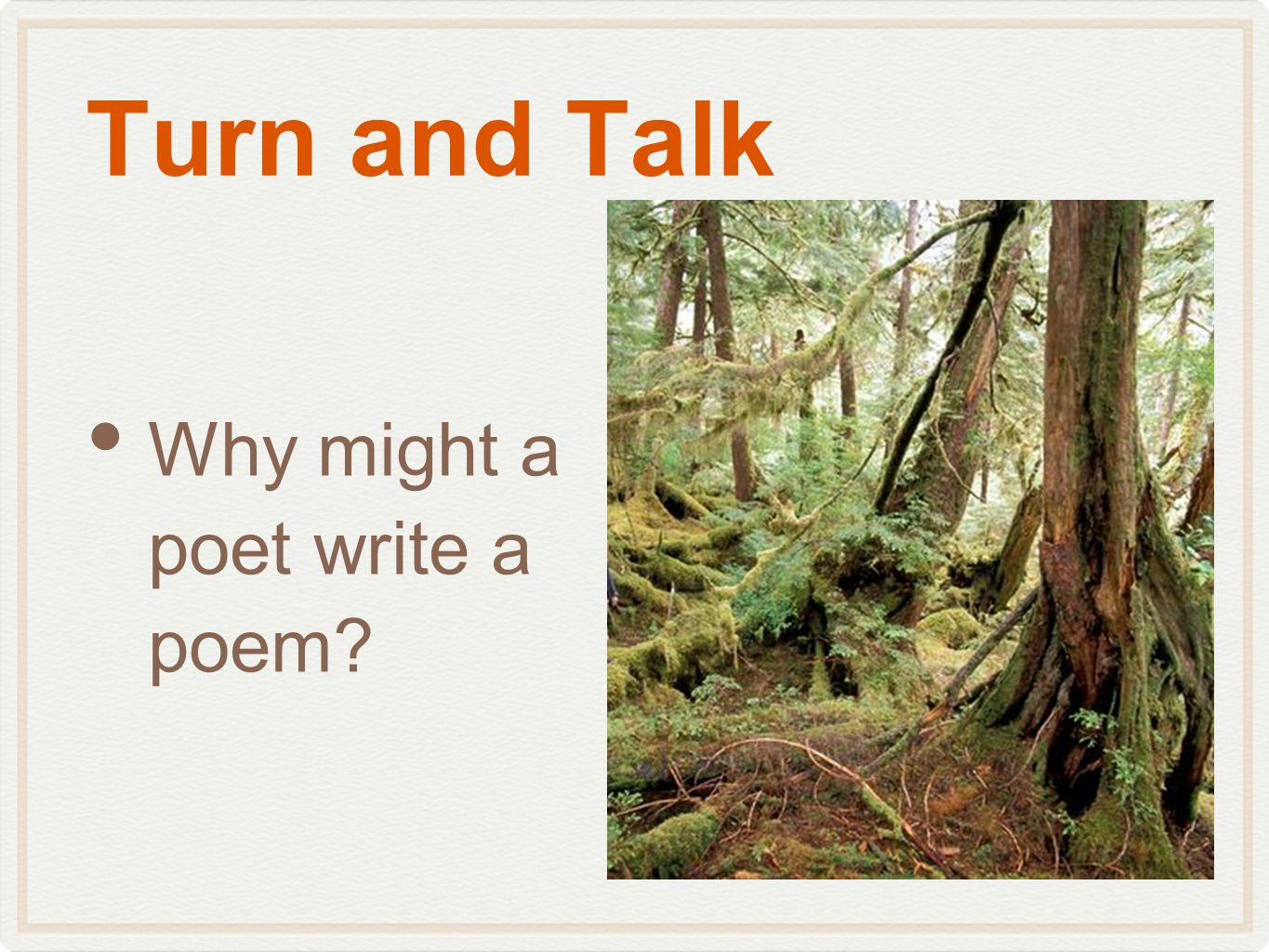 Turn and Talk Why might a poet write a poem