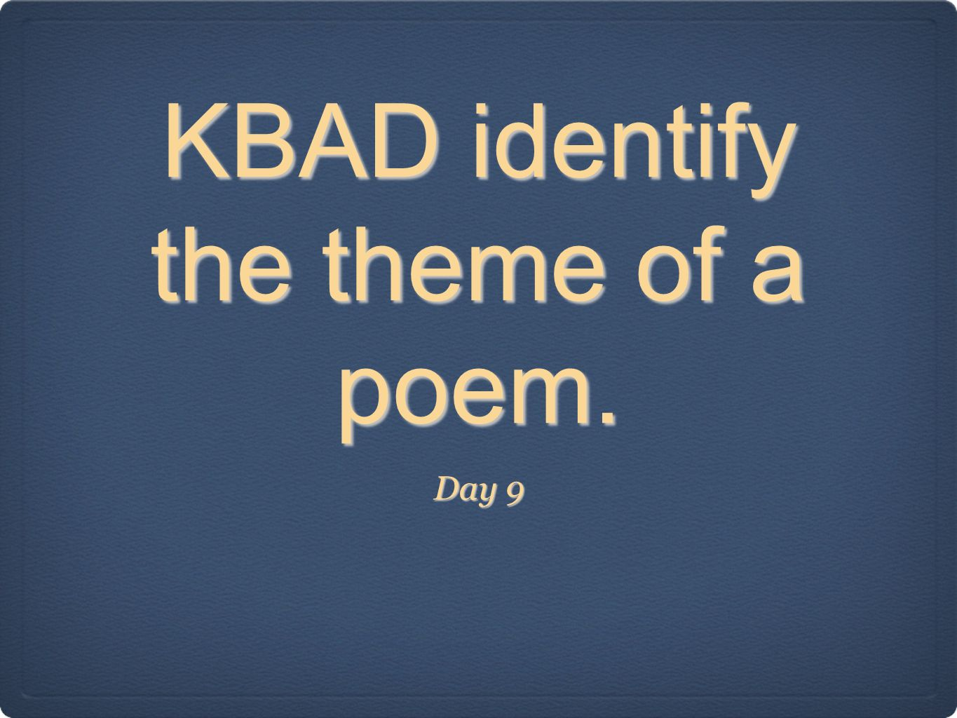 KBAD identify the theme of a poem.