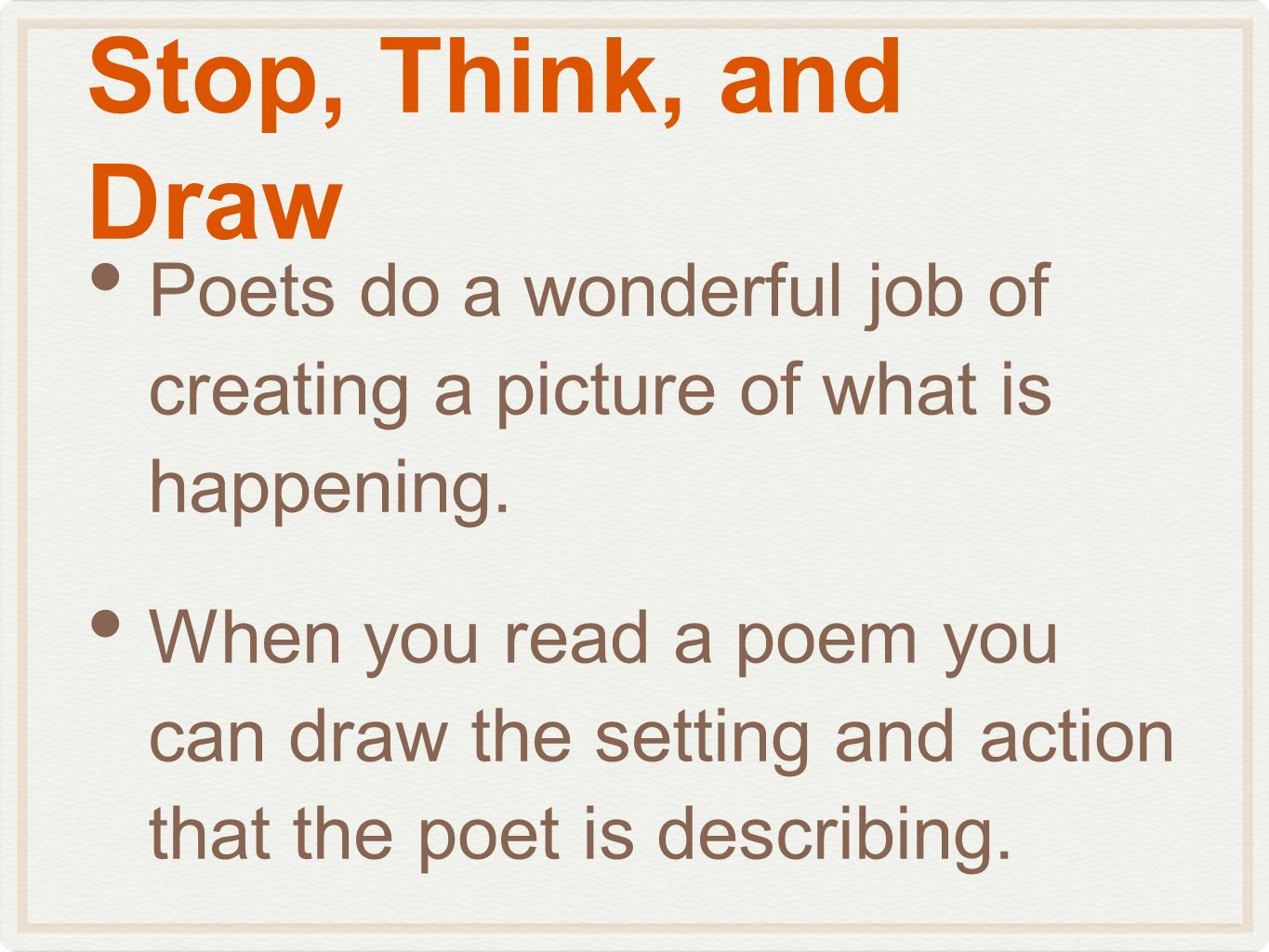 Stop, Think, and Draw Poets do a wonderful job of creating a picture of what is happening.