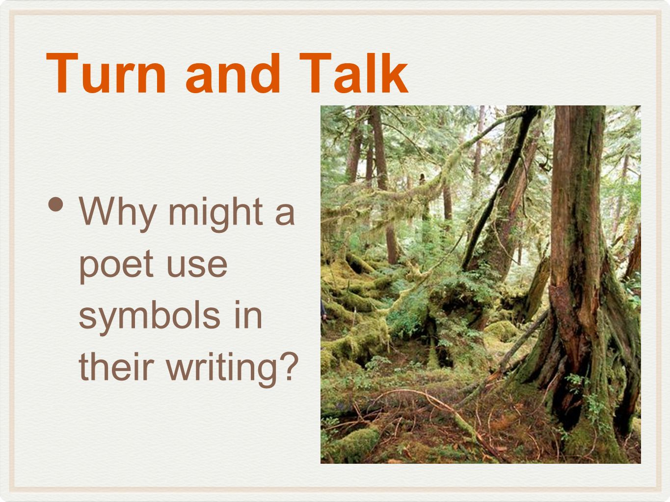 Turn and Talk Why might a poet use symbols in their writing