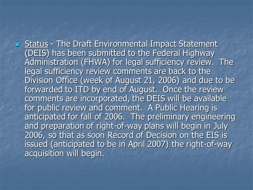 Status - The Draft Environmental Impact Statement (DEIS) has been submitted to the Federal Highway Administration (FHWA) for legal sufficiency review.