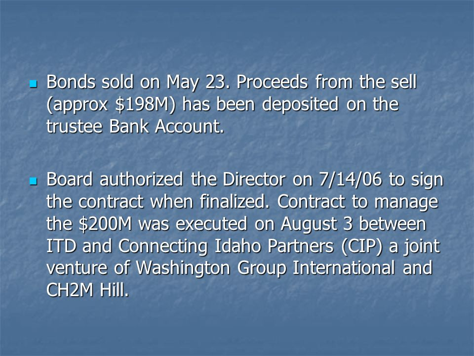 Bonds sold on May 23. Proceeds from the sell (approx $198M) has been deposited on the trustee Bank Account.