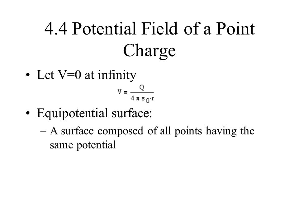 4.4 Potential Field of a Point Charge