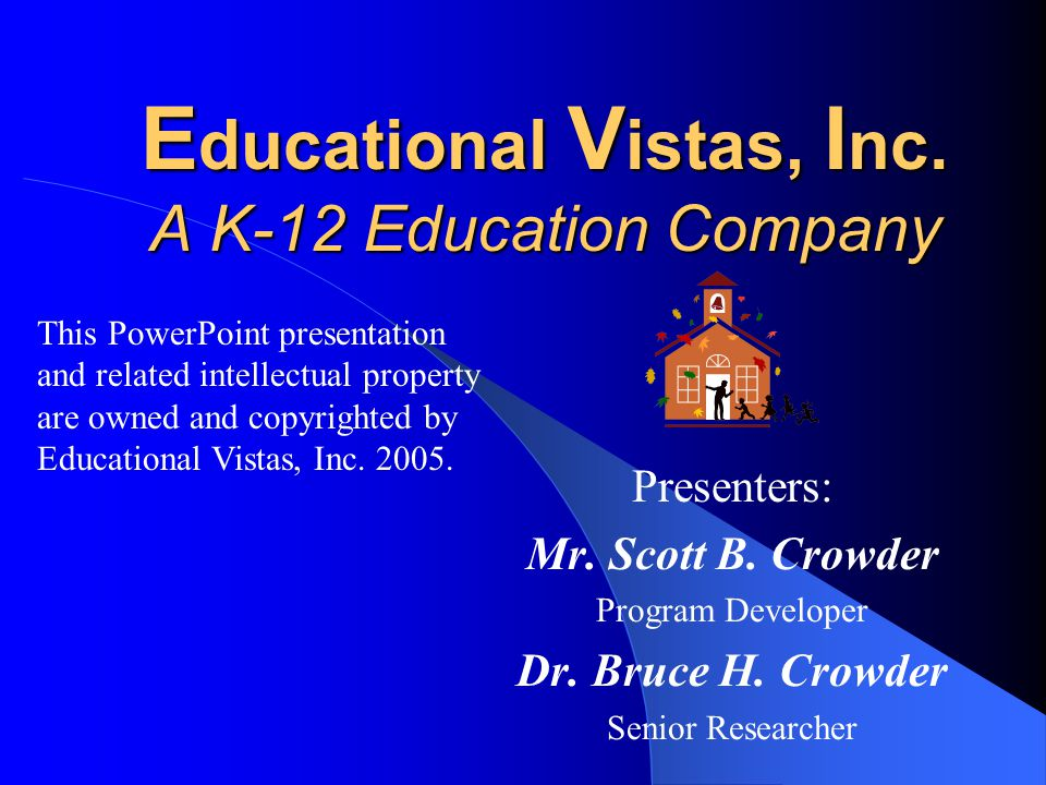 Educational Vistas, Inc. A K-12 Education Company