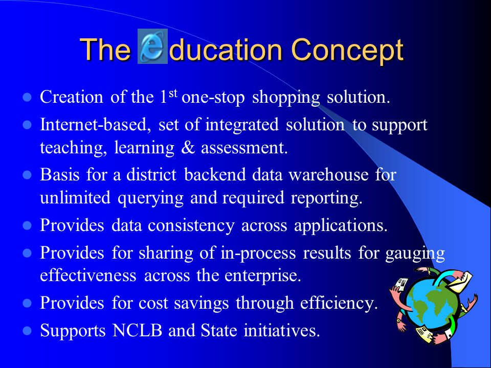 The ducation Concept Creation of the 1st one-stop shopping solution.