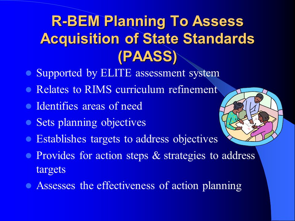 R-BEM Planning To Assess Acquisition of State Standards (PAASS)