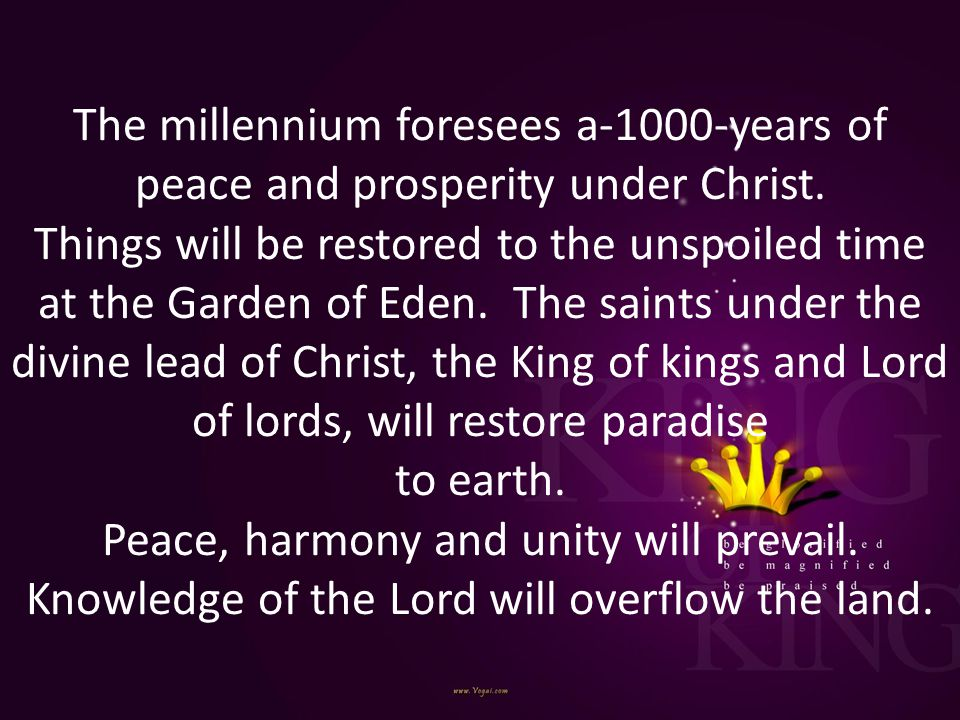 The millennium foresees a-1000-years of peace and prosperity under Christ.