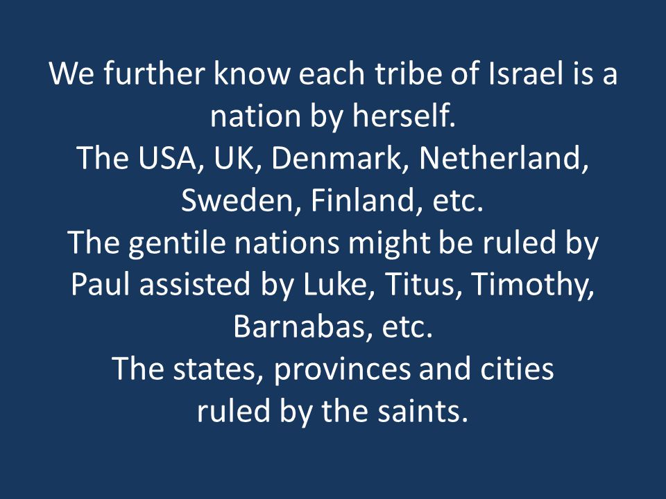 We further know each tribe of Israel is a nation by herself