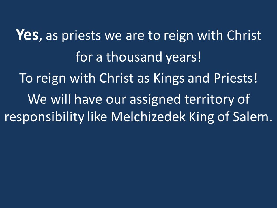 Yes, as priests we are to reign with Christ