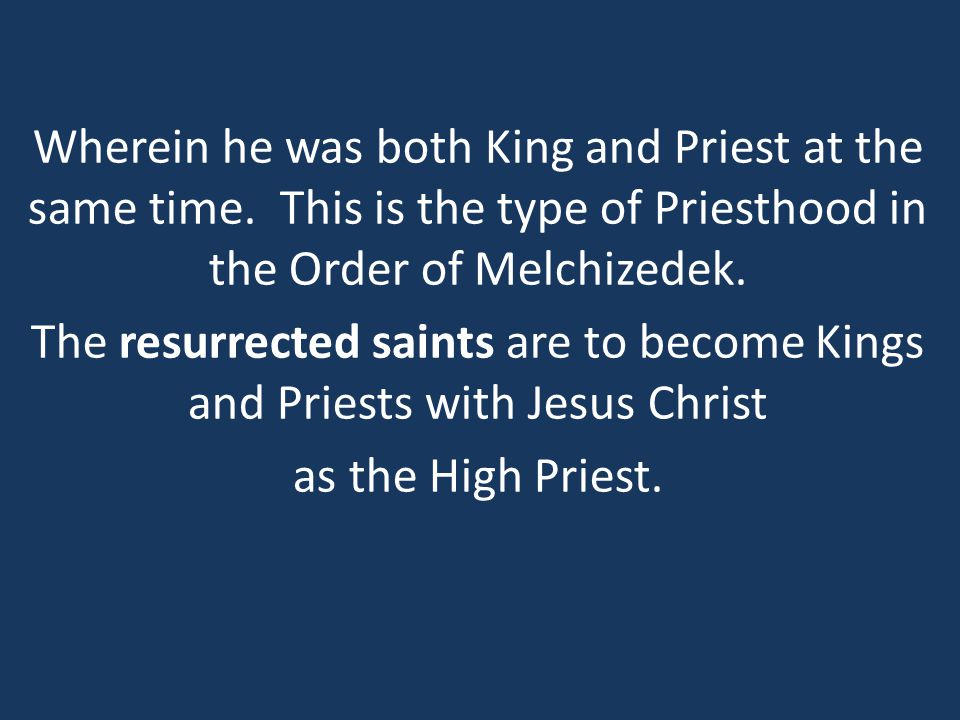 Wherein he was both King and Priest at the same time