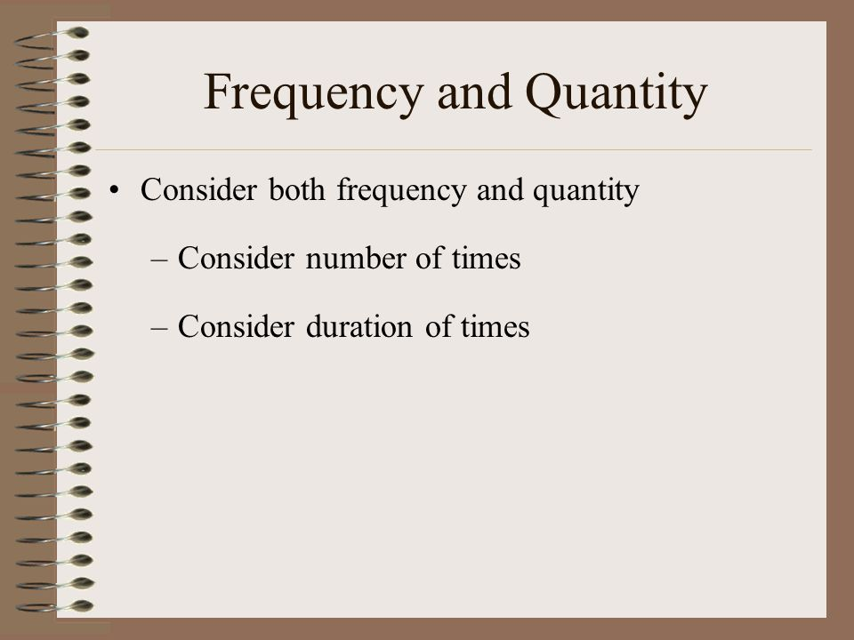 Frequency and Quantity
