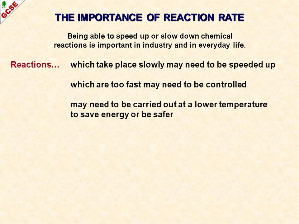THE IMPORTANCE OF REACTION RATE
