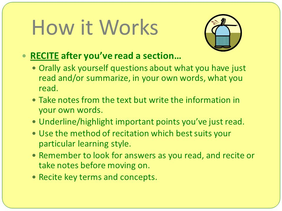 How it Works RECITE after you've read a section…