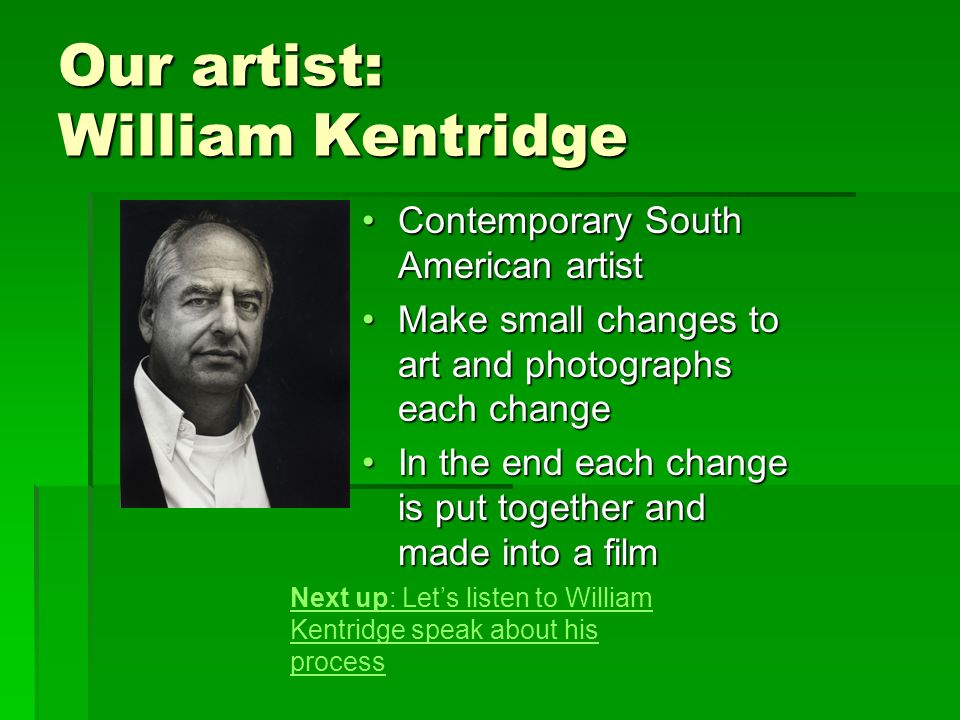 Our artist: William Kentridge