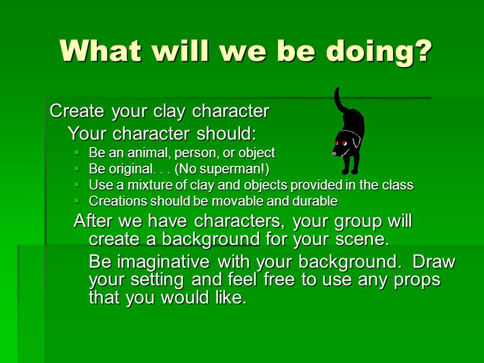 What will we be doing Create your clay character