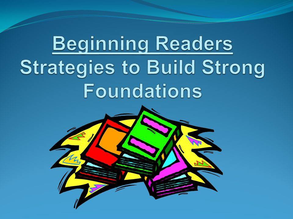 Beginning Readers Strategies to Build Strong Foundations