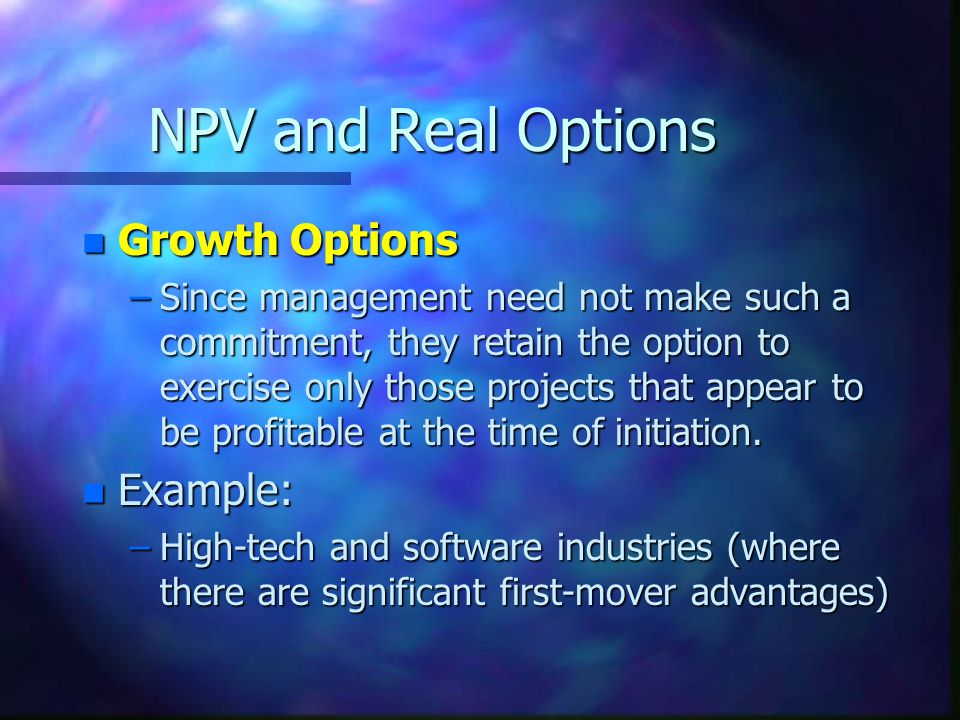 NPV and Real Options Growth Options Example: