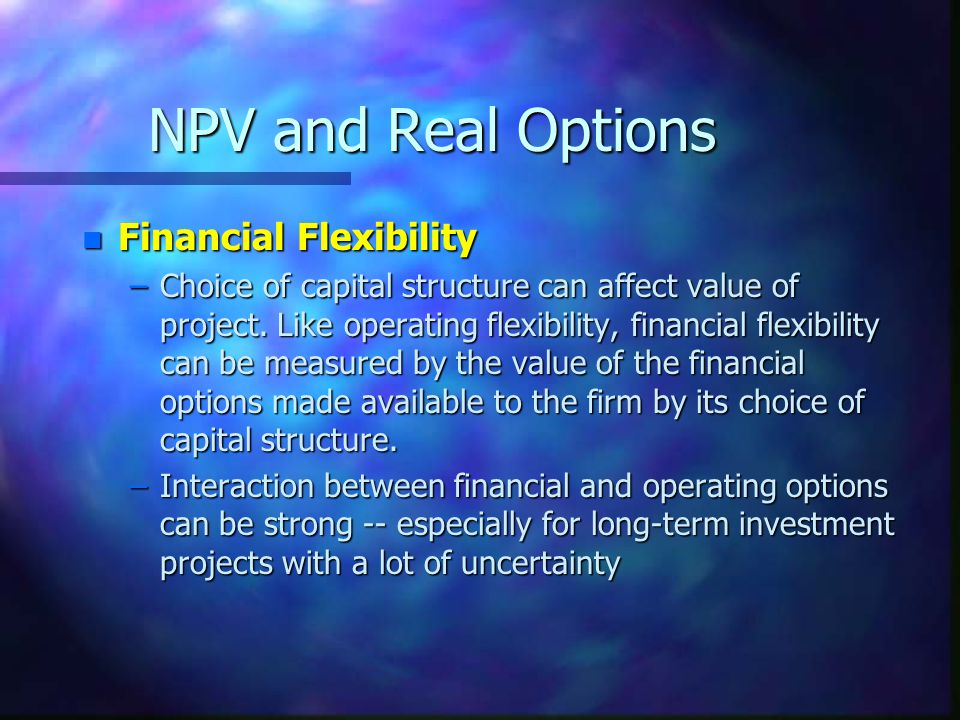 NPV and Real Options Financial Flexibility