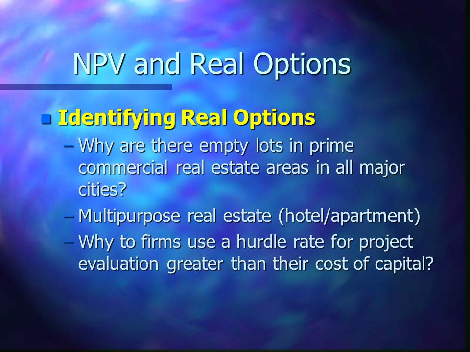NPV and Real Options Identifying Real Options