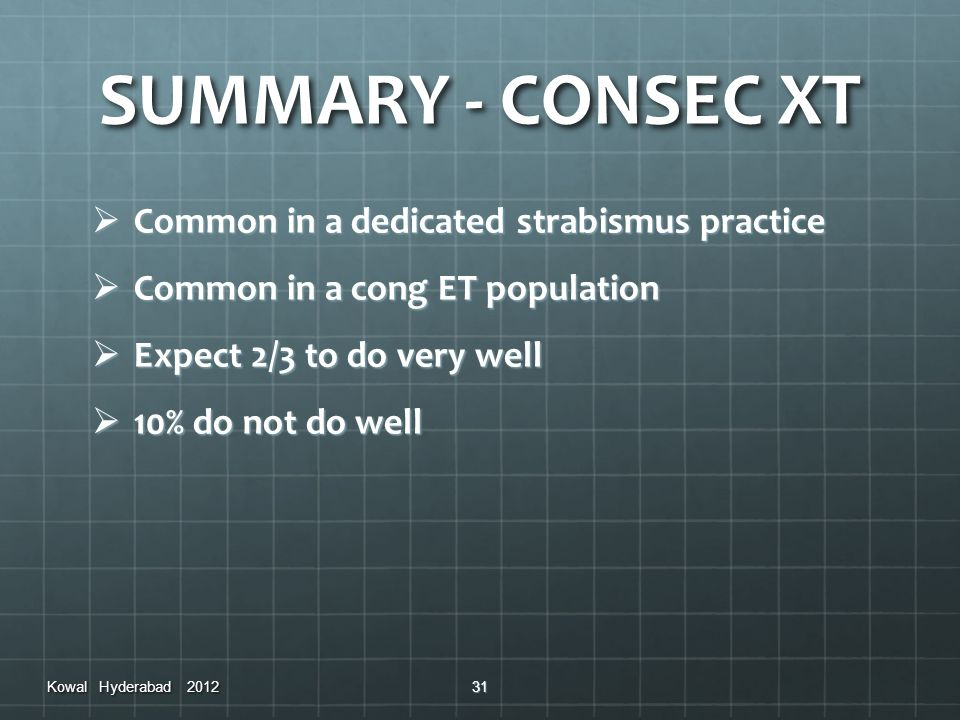 SUMMARY - CONSEC XT Common in a dedicated strabismus practice