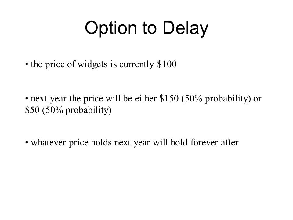 Option to Delay the price of widgets is currently $100
