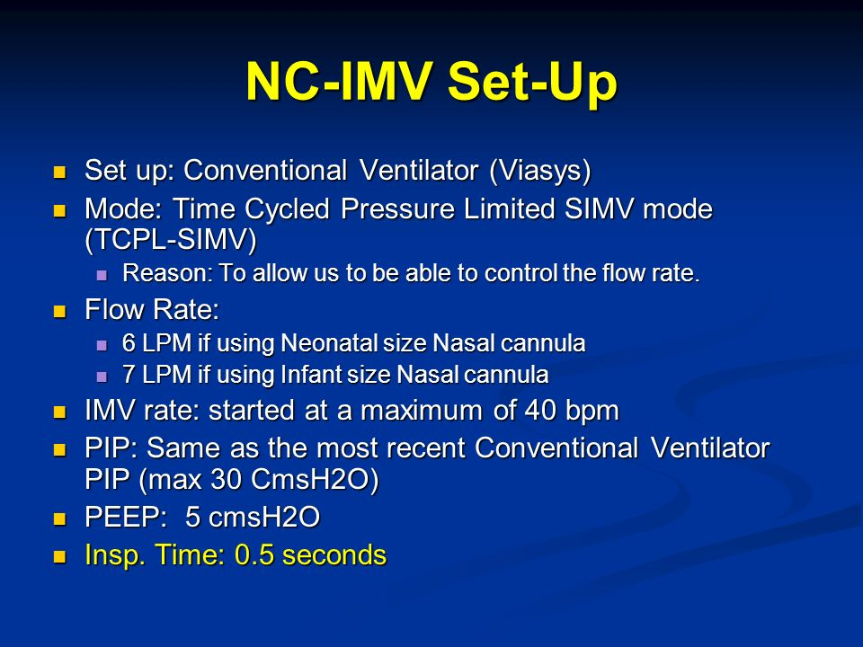 NC-IMV Set-Up Set up: Conventional Ventilator (Viasys)