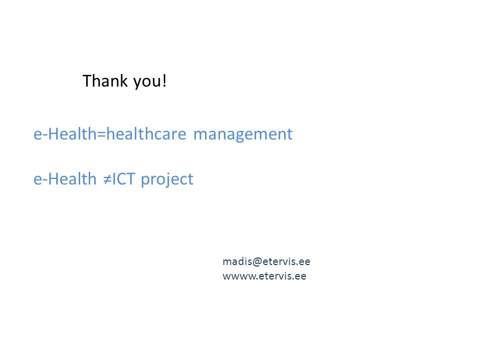 e-Health=healthcare management e-Health ≠ICT project