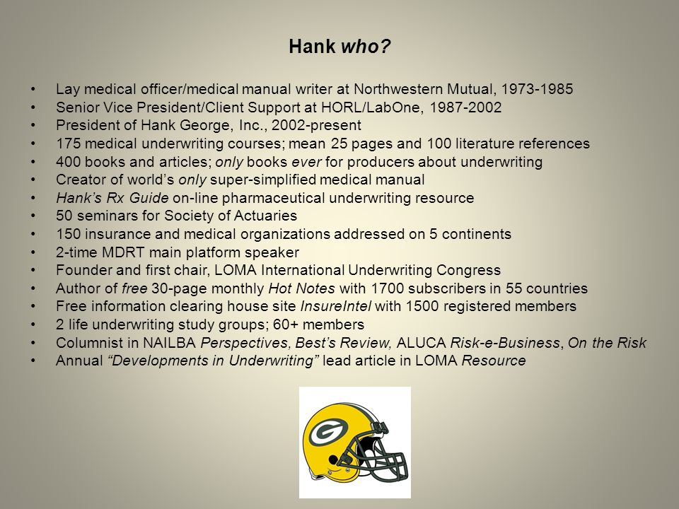 Hank who Lay medical officer/medical manual writer at Northwestern Mutual,