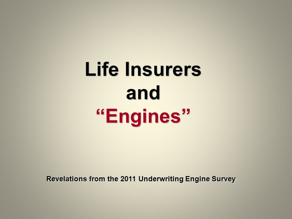 Life Insurers and Engines