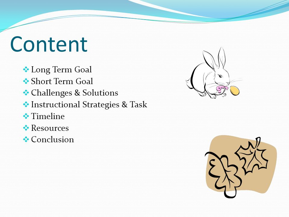 Content Long Term Goal Short Term Goal Challenges & Solutions