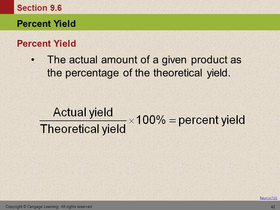 Percent Yield The actual amount of a given product as the percentage of the theoretical yield.