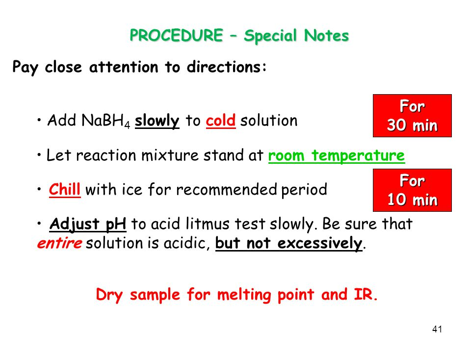 PROCEDURE – Special Notes Dry sample for melting point and IR.