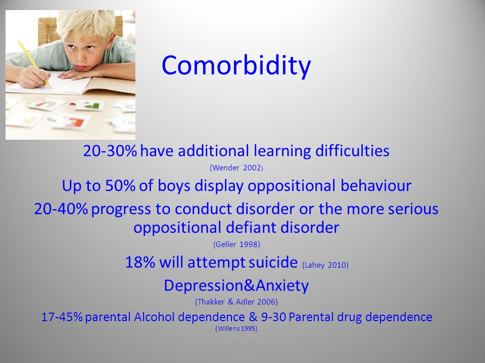 Comorbidity 20-30% have additional learning difficulties