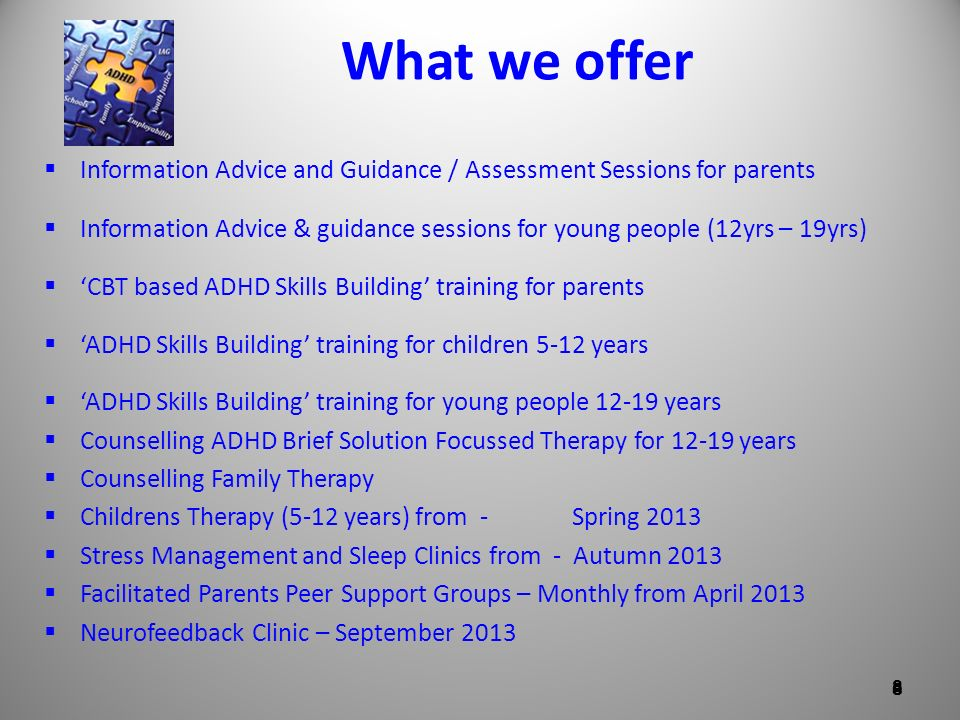 What we offer Information Advice and Guidance / Assessment Sessions for parents.