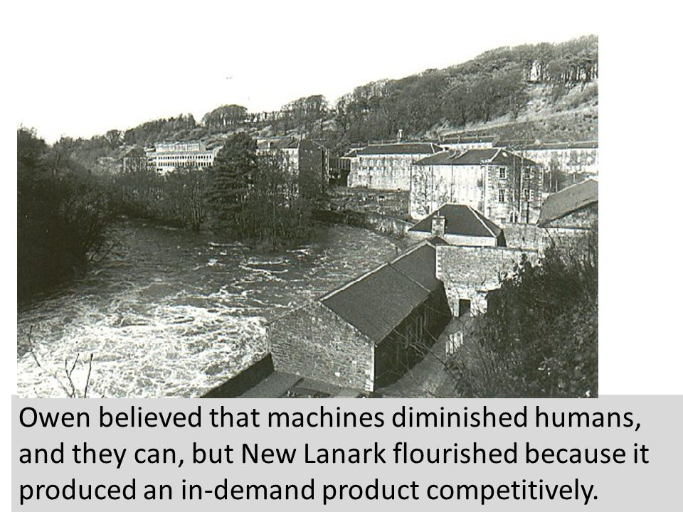 Owen believed that machines diminished humans,