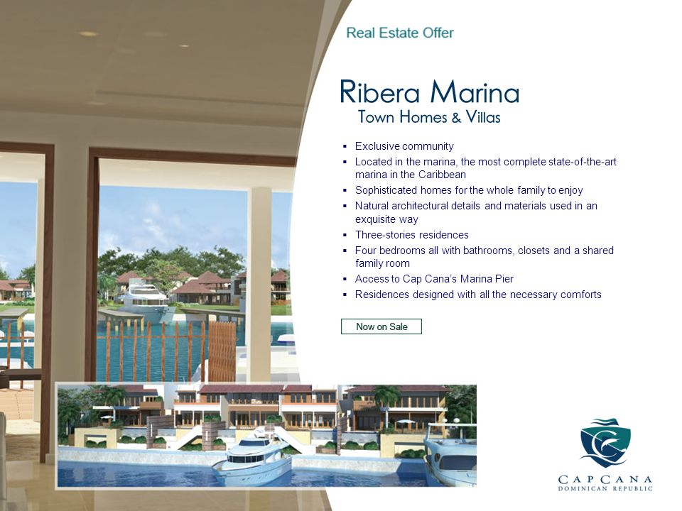 Exclusive community Located in the marina, the most complete state-of-the-art marina in the Caribbean.