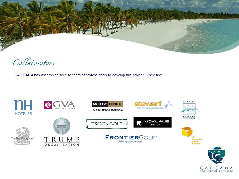 CAP CANA has assembled an elite team of professionals to develop this project. They are: